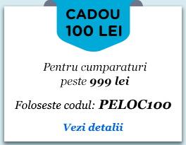 Primesti 100 lei cadou pentru comenzi peste 999 lei. Cod: PELOC100.